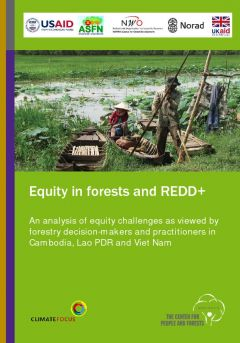 Equity in Forests and REDD+: An Analysis of Equity Challenges as Viewed by Forestry Decision-makers and Practitioners in Cambodia, Lao PDR and Viet Nam