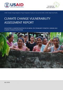 Climate Change Vulnerability Assessment Report: Developing a Demonstration Site in Nepal on Community Forestry, Gender and Climate Change Adaptation