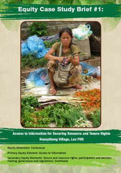 Equity Case Study Brief #1: Access to Information for Securing Resource and Tenure Rights Houaythong Village, Lao PDR