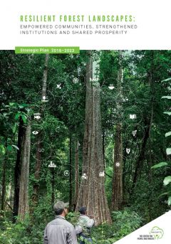 Resilient Forest Landscapes: Empowered Communities, Strengthened Institutions and Shared Prosperity