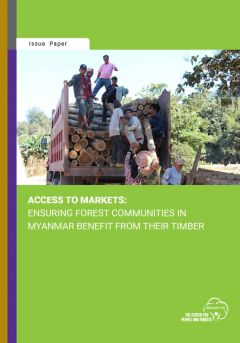 Access to Markets: Ensuring Forest Communities in Myanmar Benefit from Their Timber